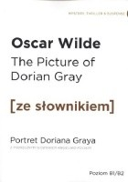 The Picture of Dorian Gray. Portret Doriana Graya. Z podręcznym słownikiem angielsko-polskim