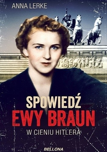 Okładka książki Spowiedź Ewy Braun. W cieniu Hitlera