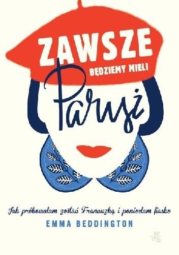 Okładka książki Zawsze będziemy mieli Paryż