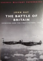 The Battle Of Britain: Dowding and the First Victory, 1940
