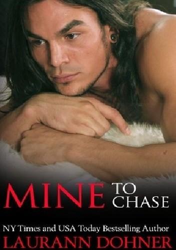 Okładka książki Mine to Chase