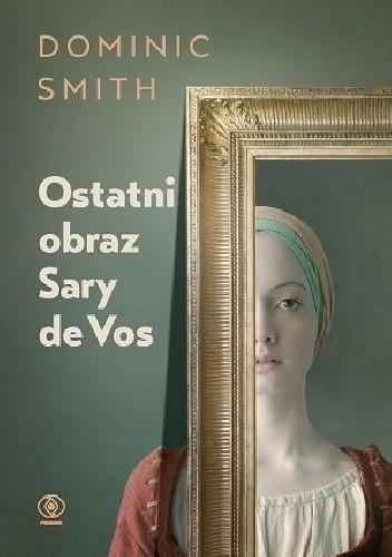 Okładka książki Ostatni obraz Sary deVos