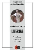 Libertas. O wolności człowieka