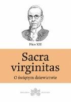 Sacra virginitas. O świętym dziewictwie