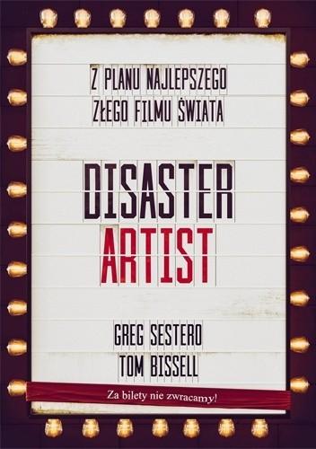 Okładka książki The Disaster Artist. Moje życie na planie The Room, najlepszego złego filmu na świecie