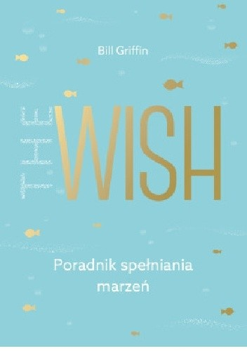 Okładka książki The Wish. Poradnik spełniania marzeń