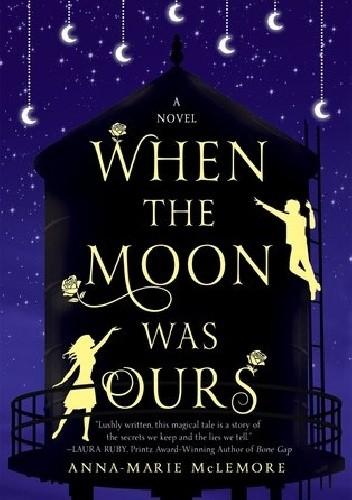 Okładka książki When the Moon Was Ours