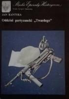 """Oddział partyzancki """"Twardego"""""""