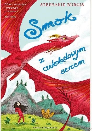 Okładka książki Smok z czekoladowym sercem