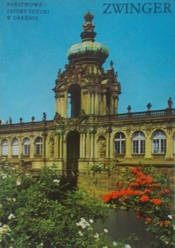 Okładka książki Zwinger. Państwowe zbiory sztuki w Dreźnie