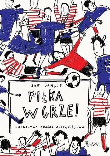 Okładka książki Piłka w grze. Futbolowa książka aktywnościowa