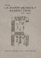 W kręgu obchodów milenijnych na Kielecczyźnie (1957–1966/67). Państwo–Kościół–Nauka–Popularyzacja