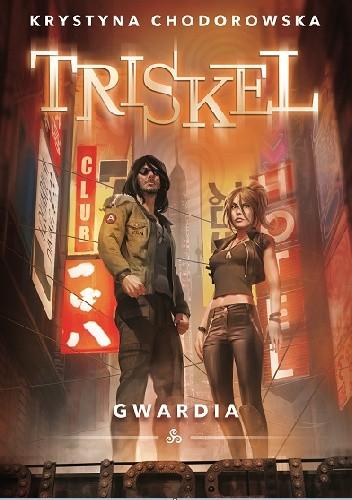 Okładka książki Triskel. Gwardia.