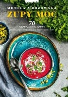 Zupy Moc. 70 przepisów na zupy m.in. odchudzające, uodparniające, regenerujące