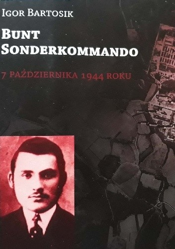 Okładka książki Bunt Sonderkommando 7 października 1944 roku
