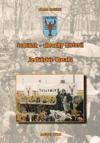 Okładka książki Jedlińsk - okruchy historii. Jedlińskie kusaki