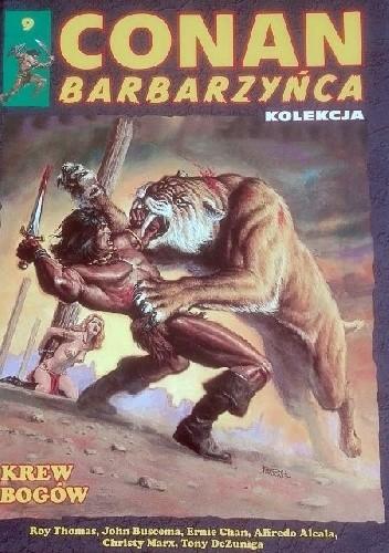Okładka książki Conan Barbarzyńca. Tom 9 - Krew Bogów