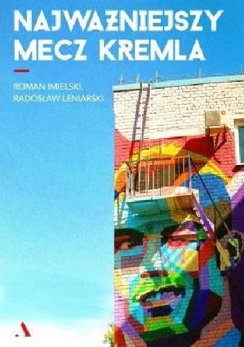 Okładka książki Najważniejszy mecz Kremla