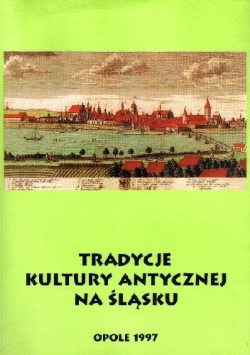 Okładka książki Tradycje kultury antycznej na Śląsku