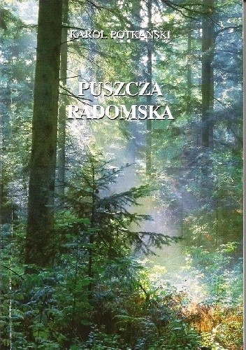 Okładka książki Puszcza Radomska. Studium Osadnicze