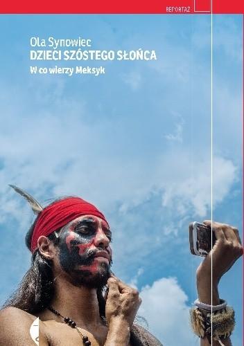 Okładka książki Dzieci Szóstego Słońca. W co wierzy Meksyk