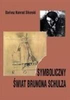 Symboliczny świat Brunona Schulza