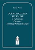Doświadczenia religijne w twórczości Gustawa Herlinga-Grudzińskiego