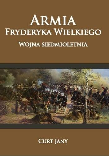 Okładka książki Armia Fryderyka Wielkiego. Wojna siedmioletnia