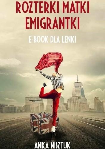 Okładka książki Rozterki matki emigrantki