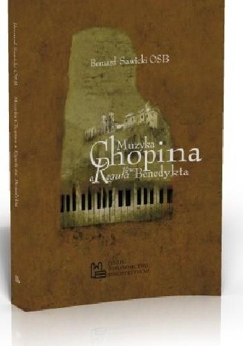 Okładka książki Muzyka Chopina a Reguła św. Benedykta