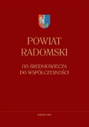 Okładka książki Powiat radomski. Od średniowiecza do współczesności
