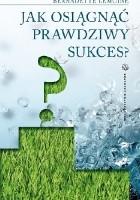 Jak osiągnąć prawdziwy sukces?