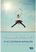 Udawanie normalnej. Życie z zespołem Aspergera (zaburzeniami ze spektrum autyzmu)
