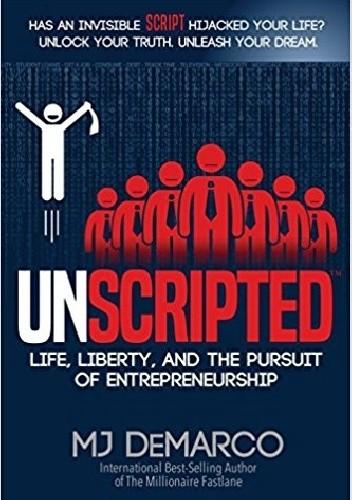 Okładka książki Unscripted: Life, Liberty, and the Pursuit of Entrepreneurship