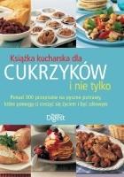 Książka kucharska dla cukrzyków i nie tylko