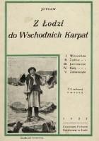 Z Łodzi do Wschodnich Karpat : Worochta, Żabie, Jaremcze, Kuty, Zaleszczyki
