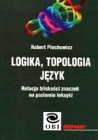Logika, topologia, język. Relacja bliskości znaczeń na poziomie leksyki