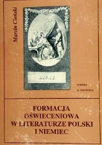 Okładka książki Formacja oświeceniowa w literaturze Polski i Niemiec
