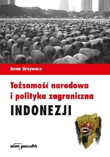 Okładka książki Tożsamość narodowa i polityka zagraniczna Indonezji