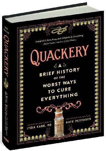 Okładka książki Quackery: A Brief History of the Worst Ways to Cure Everything