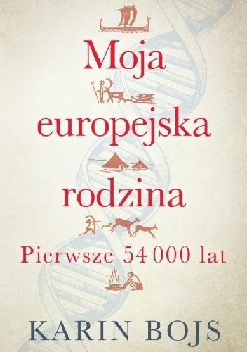 Okładka książki Moja europejska rodzina. Pierwsze 54 000 lat