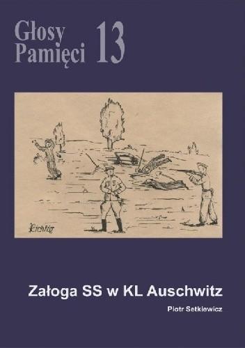 Okładka książki Głosy Pamięci 13. Załoga SS w KL Auschwitz