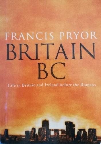 Okładka książki Britain BC: Life in Britain and Ireland Before the Romans