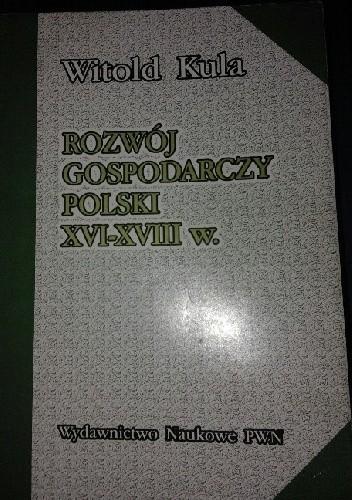 Okładka książki Rozwój gospodarczy Polski XVI - XVIII w.
