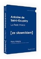 Le Petit Prince. Mały Książę z podręcznym słownikiem francusko-polskim