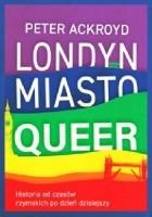 Londyn. Miasto queer. Historia od czasów rzymskich po dzień dzisiejszy