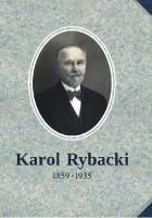 Karol Rybacki 1859 – 1935