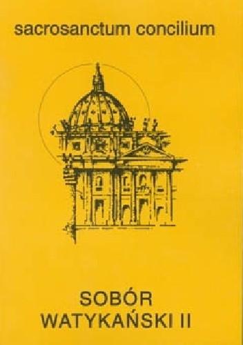 "Okładka książki Konstytucja o liturgii świętej ""Sacrosanctum concilium"""