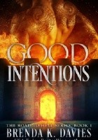 Good Intentions (The Road to Hell #1)