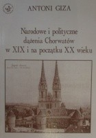 Narodowe i polityczne dążenia Chorwatów w XIX i na początku XX wieku